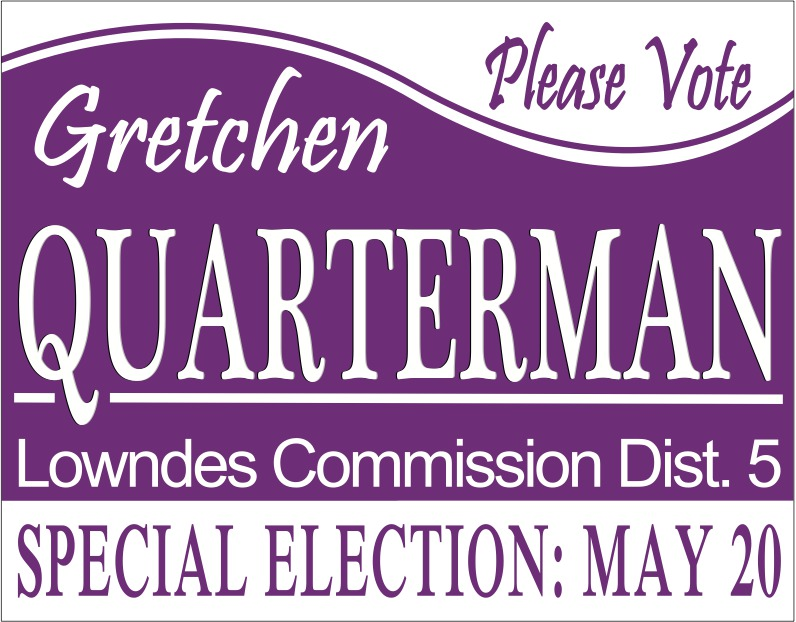 796x622 Gretchen for Lowndes District 5, in Yard Sign, by Gretchen Quarterman, for Lowndes County Commission District 5, 18 March 2014